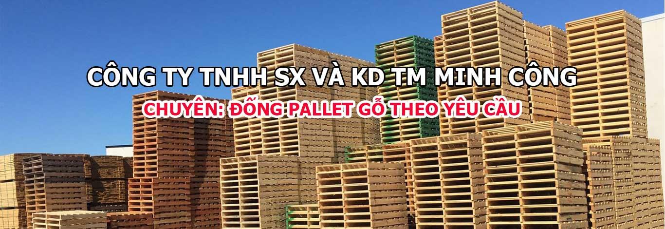 Minh công chuyên sản xuất pallet gỗ